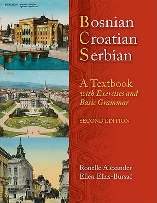 Bosnian, Croatian, Serbian, a Textbook By Alexander, Ronelle/ Elias-Bursac, Ellen